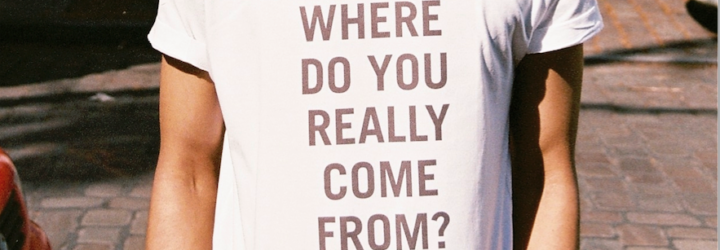 Where do you come from?